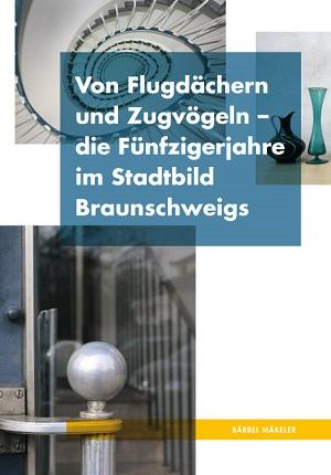 Lektorenverband Bärbel Mäkeler: Von Flugdächern und Zugvögeln – die Fünfzigerjahre im Stadtbild Braunschweigs