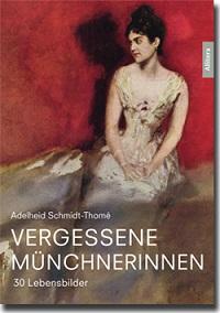 Vergessene Münchnerinnen_Cover Adelheid Schmidt-Thomé Lektorenverband VFLL