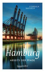 Cordula Natusch: Hamburg abseits der Pfade (Jumboband), Braumüller Verlag 2018. 344 Seiten, Broschur, 20,00 Euro, ISBN 978-3-99100-260-4.
