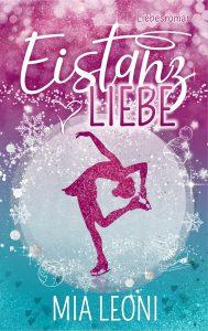 """Cover des 2019 erschienenen Liebesromans """"Eistanzliebe"""" von Mia Leoni"""